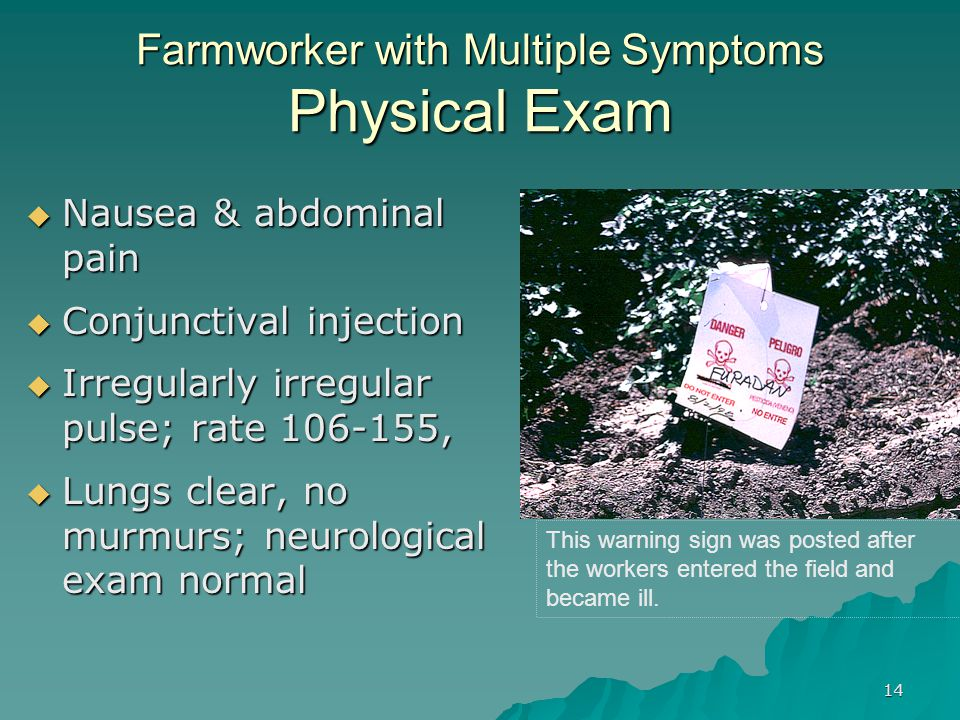 Farmworker with Multiple Symptoms Physical Exam