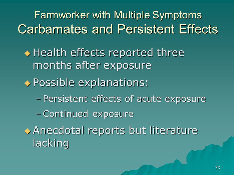 Farmworker with Multiple Symptoms Carbamates and Persistent Effects