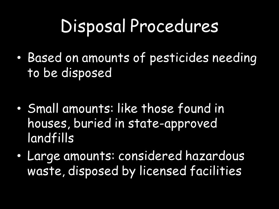 Disposal Procedures Based on amounts of pesticides needing to be disposed.