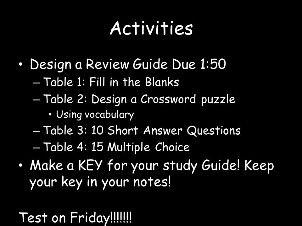 Activities Design a Review Guide Due 1:50