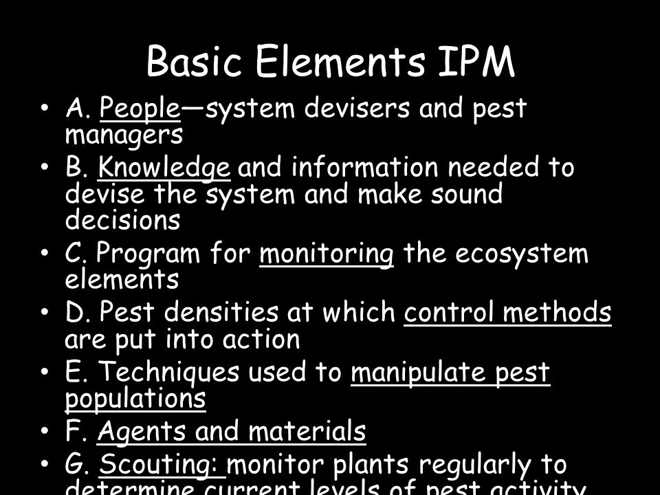 Basic Elements IPM A. People—system devisers and pest managers
