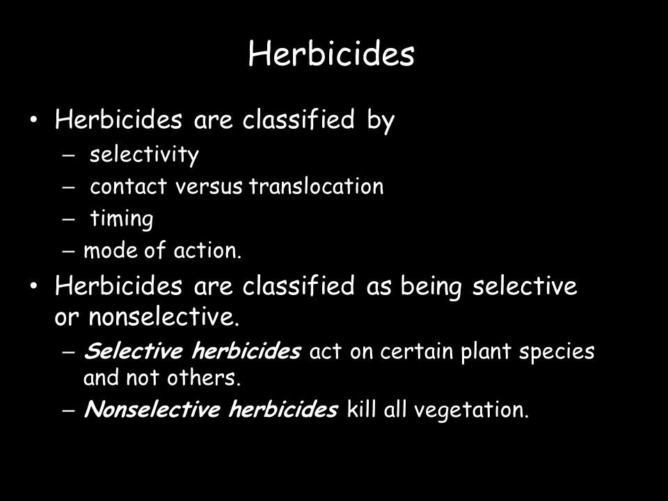 Herbicides Herbicides are classified by