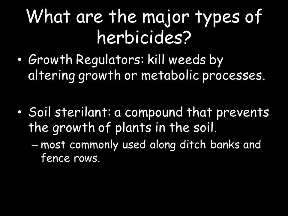 What are the major types of herbicides