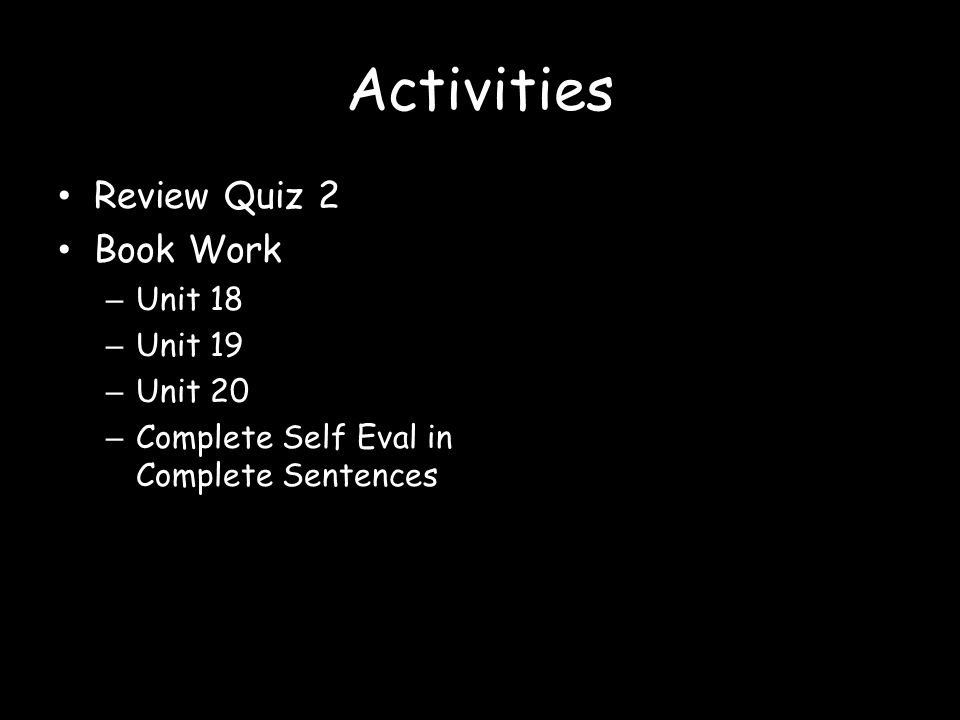 Activities Review Quiz 2 Book Work Unit 18 Unit 19 Unit 20