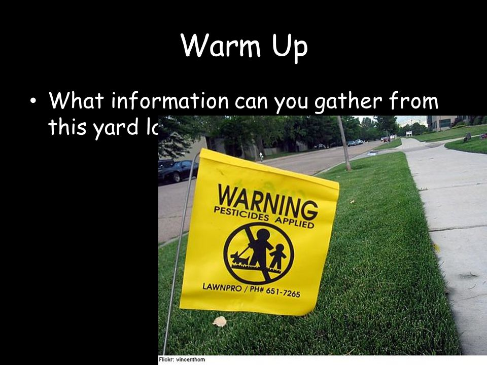 Warm Up What information can you gather from this yard label