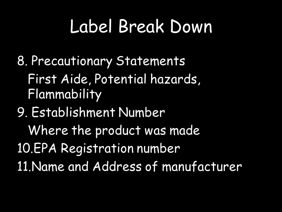 Label Break Down 8. Precautionary Statements