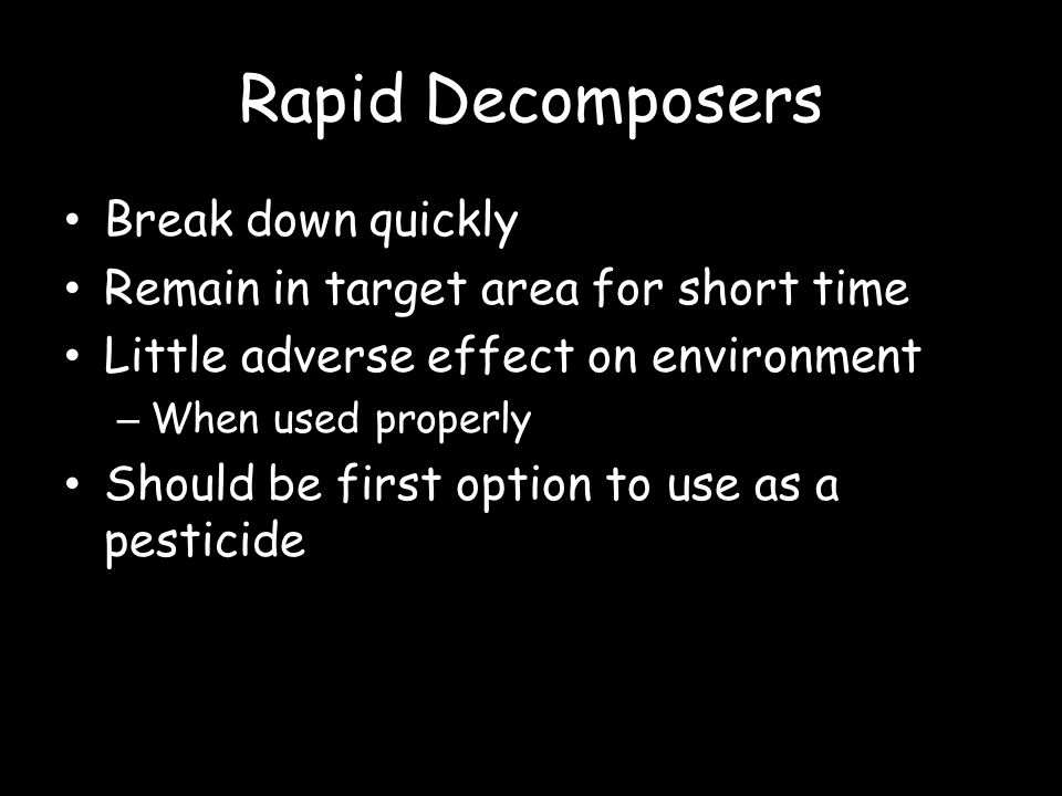 Rapid Decomposers Break down quickly