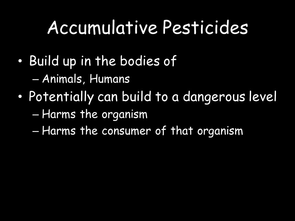 Accumulative Pesticides