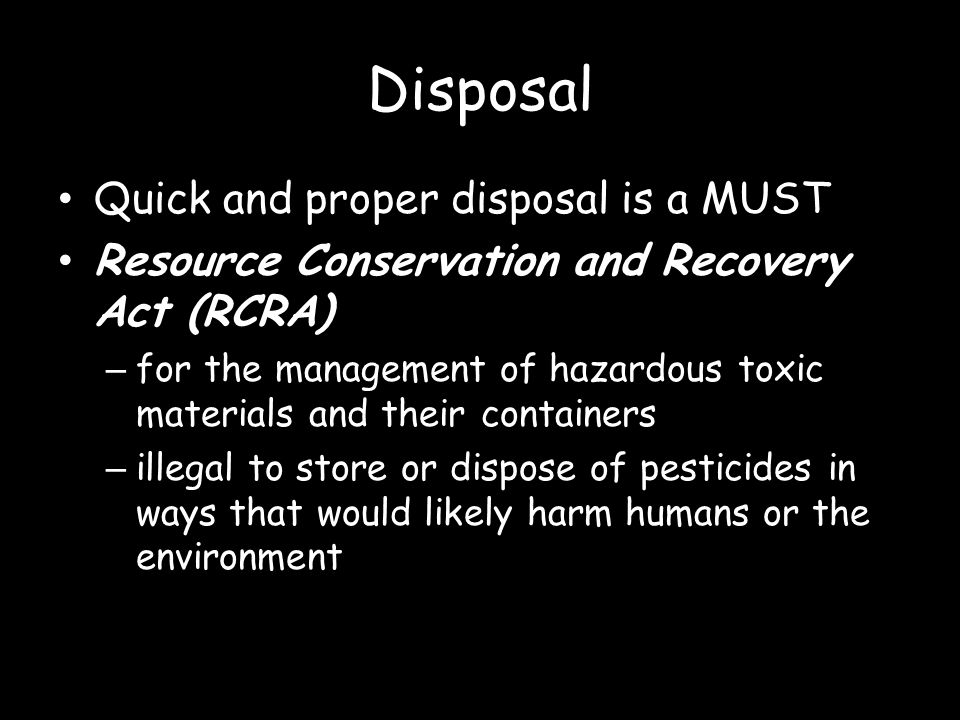 Disposal Quick and proper disposal is a MUST