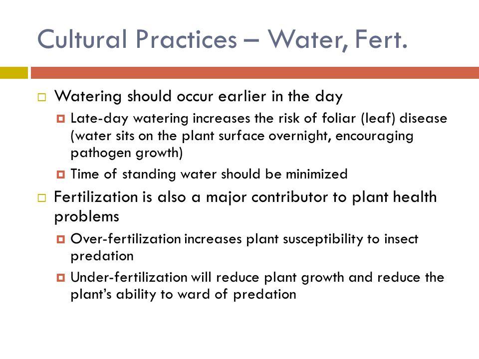 Cultural Practices – Water, Fert.