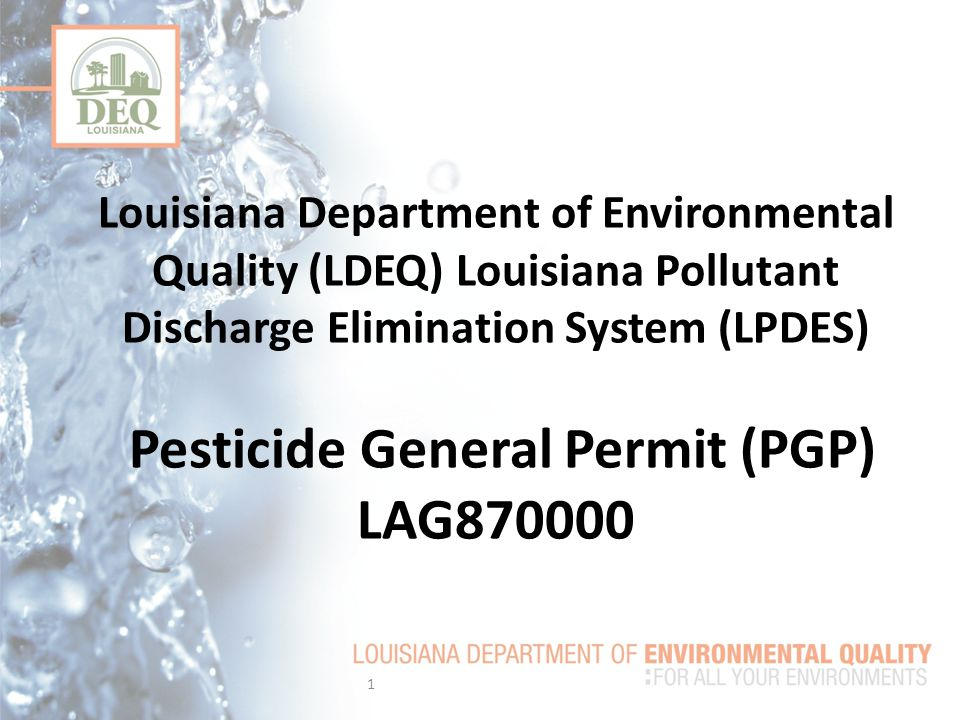 Louisiana Department of Environmental Quality (LDEQ) Louisiana Pollutant Discharge Elimination System (LPDES) Pesticide General Permit (PGP) LAG870000