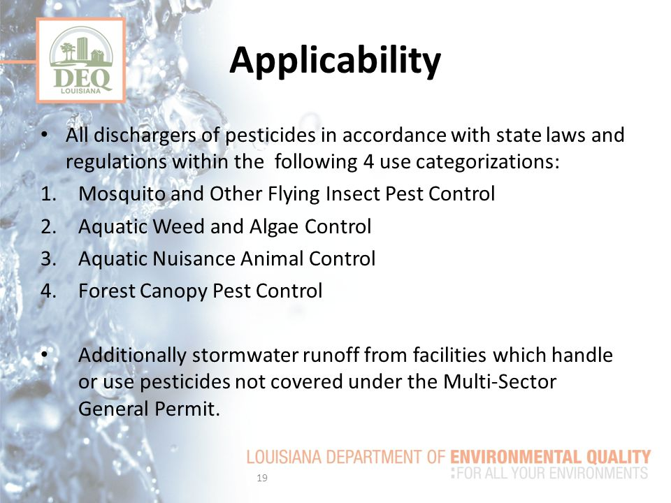 Applicability All dischargers of pesticides in accordance with state laws and regulations within the following 4 use categorizations: