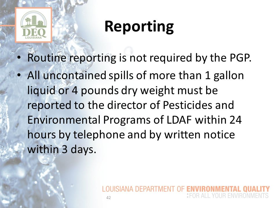 Reporting Routine reporting is not required by the PGP.