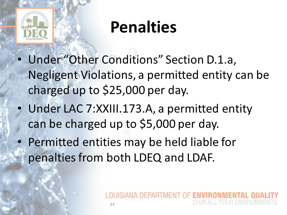 Penalties Under Other Conditions Section D.1.a, Negligent Violations, a permitted entity can be charged up to $25,000 per day.