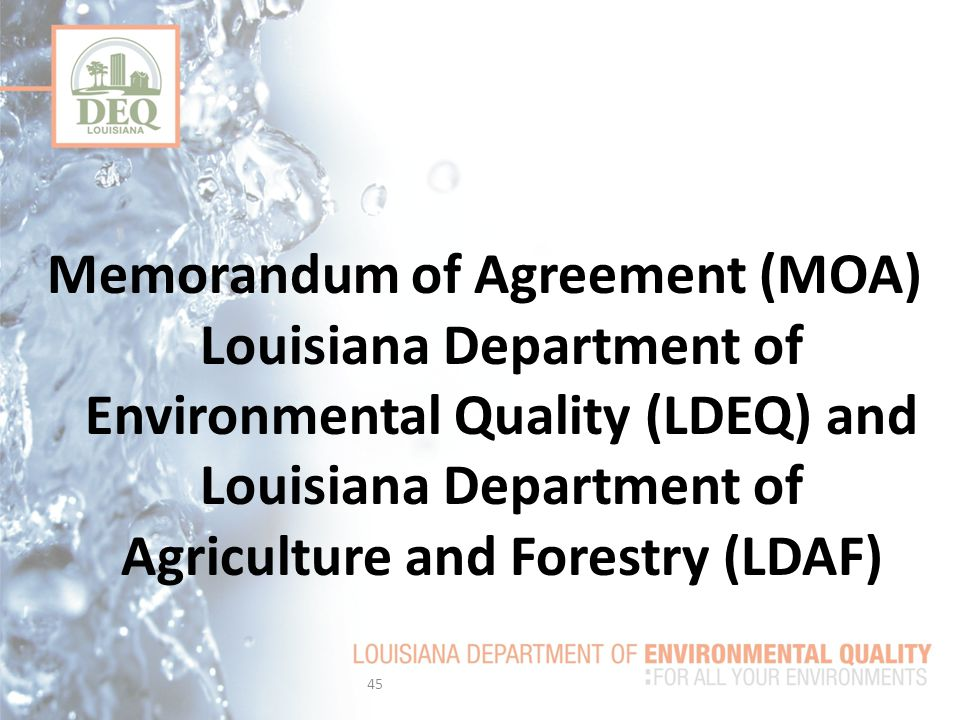 Memorandum of Agreement (MOA) Louisiana Department of Environmental Quality (LDEQ) and Louisiana Department of Agriculture and Forestry (LDAF)