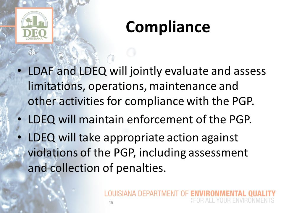 Compliance LDAF and LDEQ will jointly evaluate and assess limitations, operations, maintenance and other activities for compliance with the PGP.