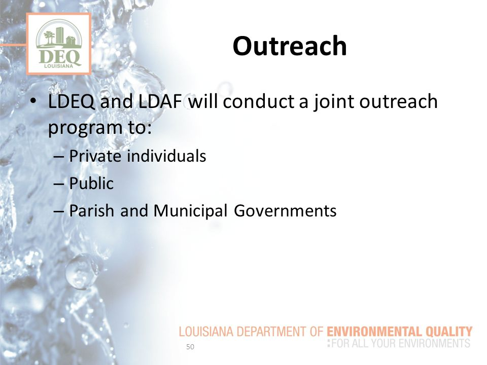 Outreach LDEQ and LDAF will conduct a joint outreach program to: