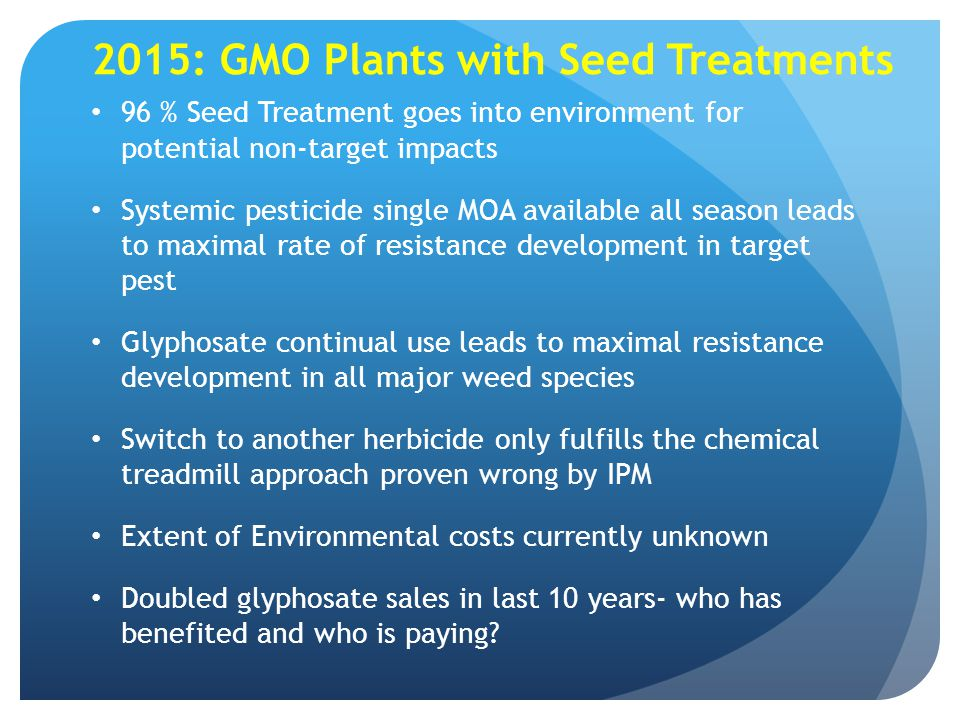 2015: GMO Plants with Seed Treatments