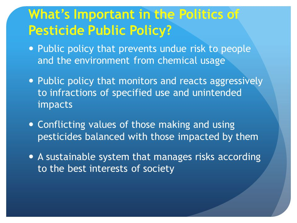 What's Important in the Politics of Pesticide Public Policy