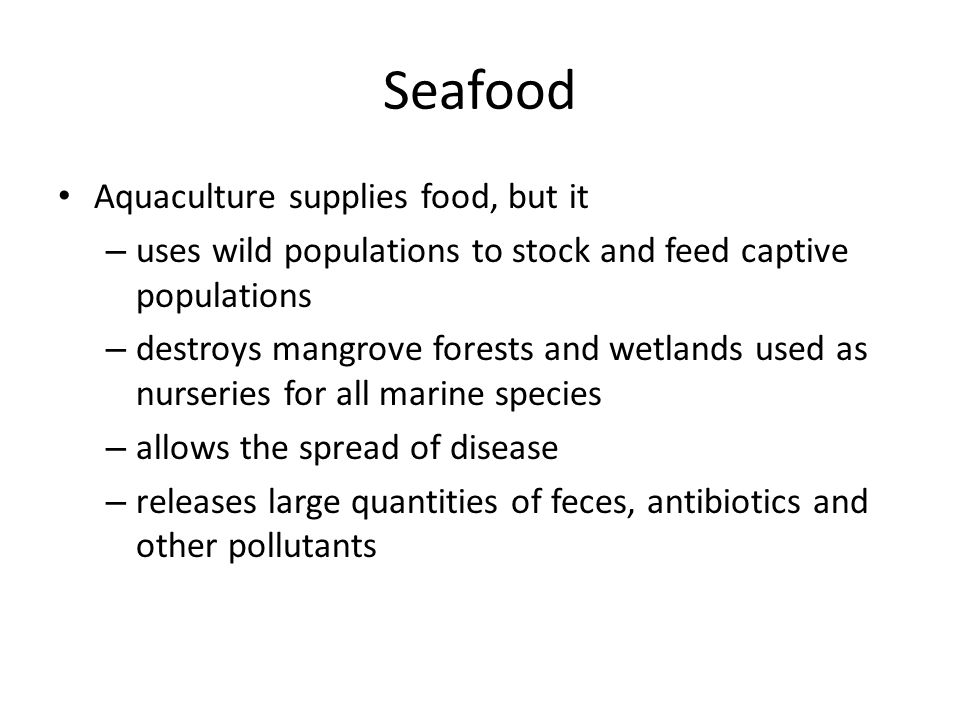 Seafood Aquaculture supplies food, but it