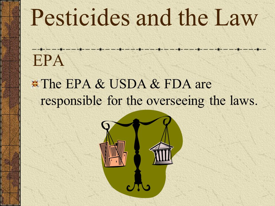 Pesticides and the Law EPA
