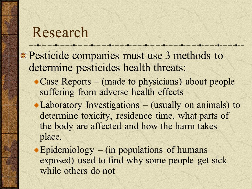 Research Pesticide companies must use 3 methods to determine pesticides health threats:
