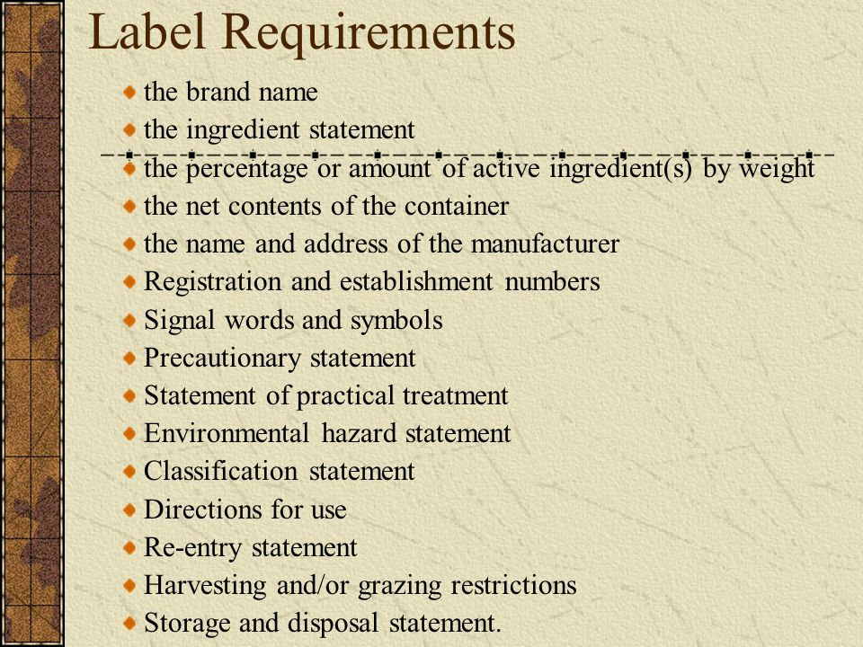 Label Requirements the brand name the ingredient statement