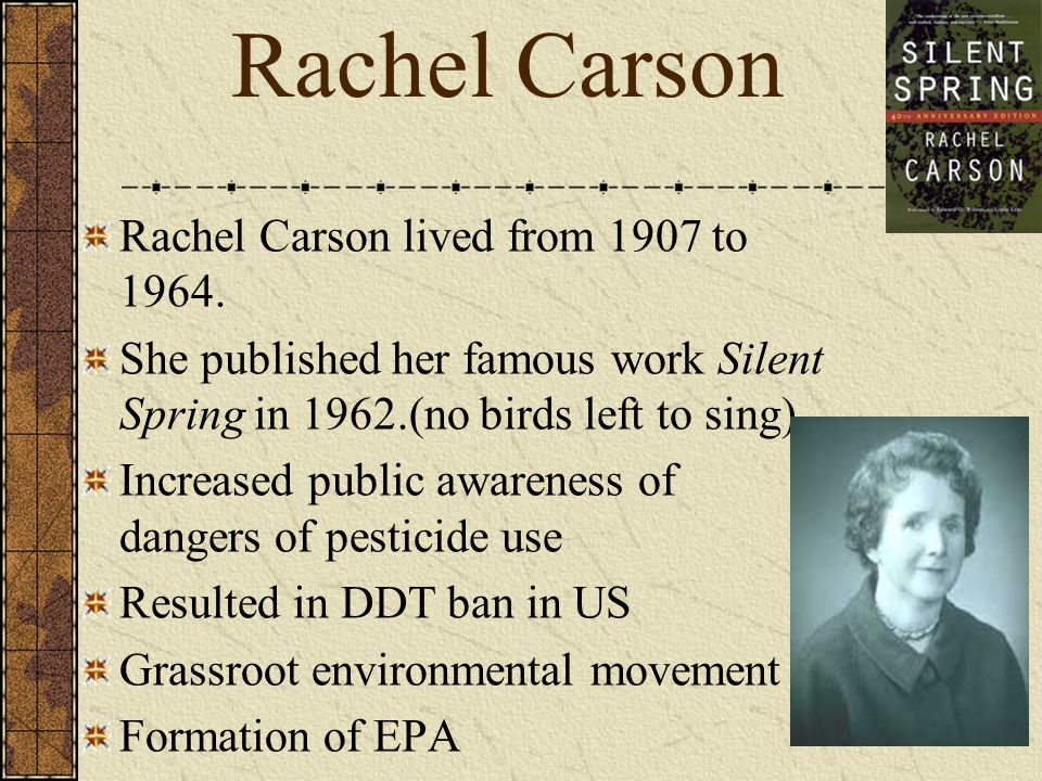 Rachel Carson Rachel Carson lived from 1907 to 1964.