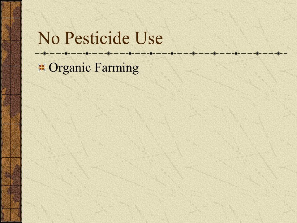No Pesticide Use Organic Farming