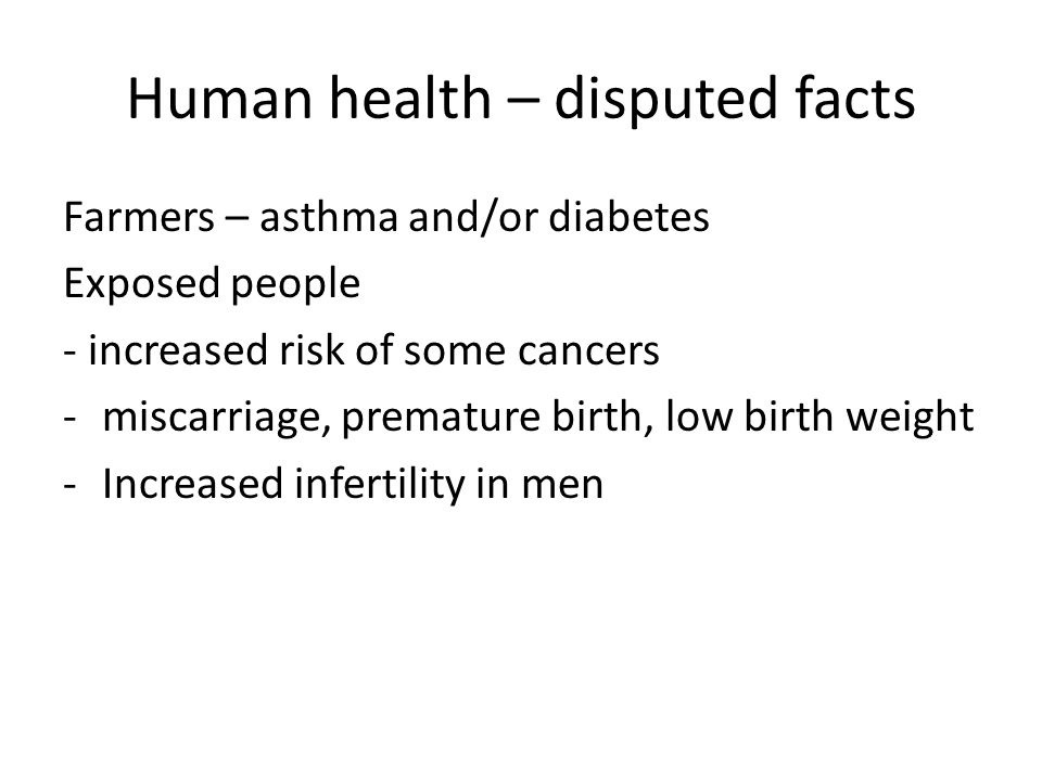 Human health – disputed facts