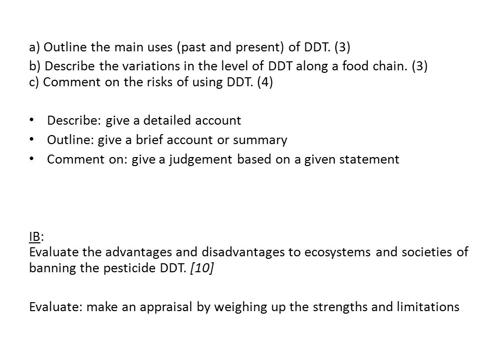 a) Outline the main uses (past and present) of DDT. (3)