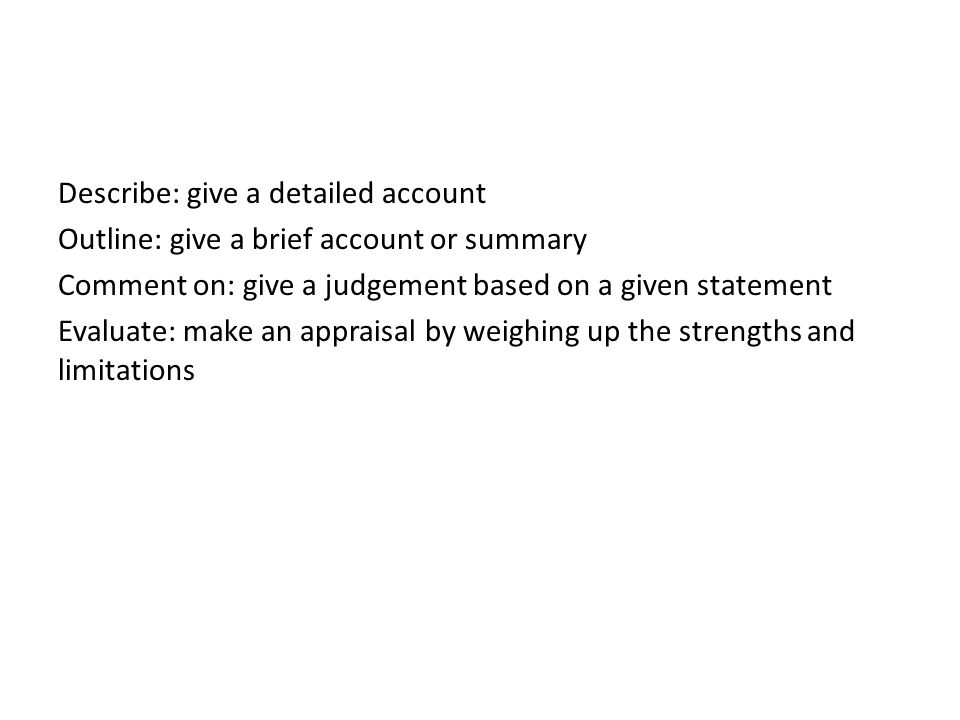 Describe: give a detailed account