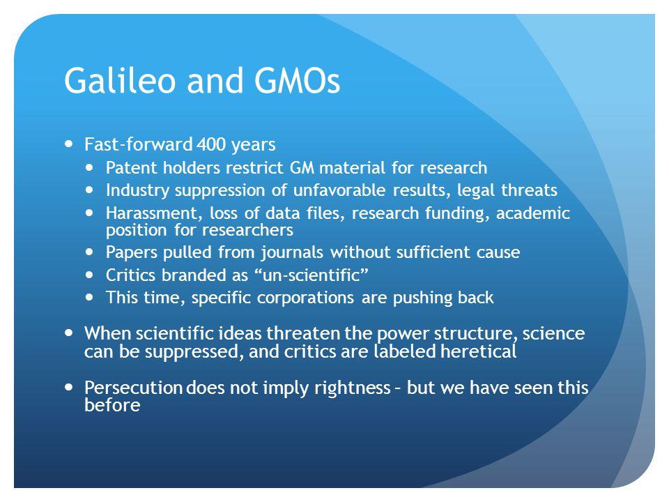 Galileo and GMOs Fast-forward 400 years
