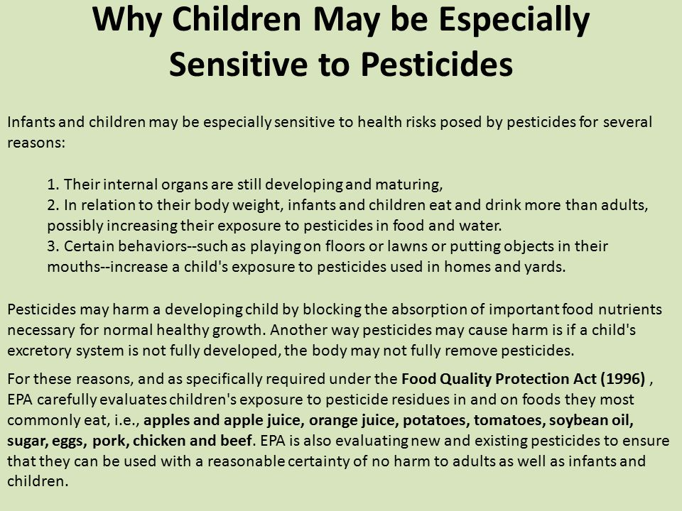 Why Children May be Especially Sensitive to Pesticides