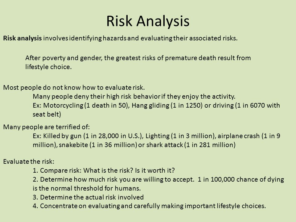 Risk Analysis Risk analysis involves identifying hazards and evaluating their associated risks.