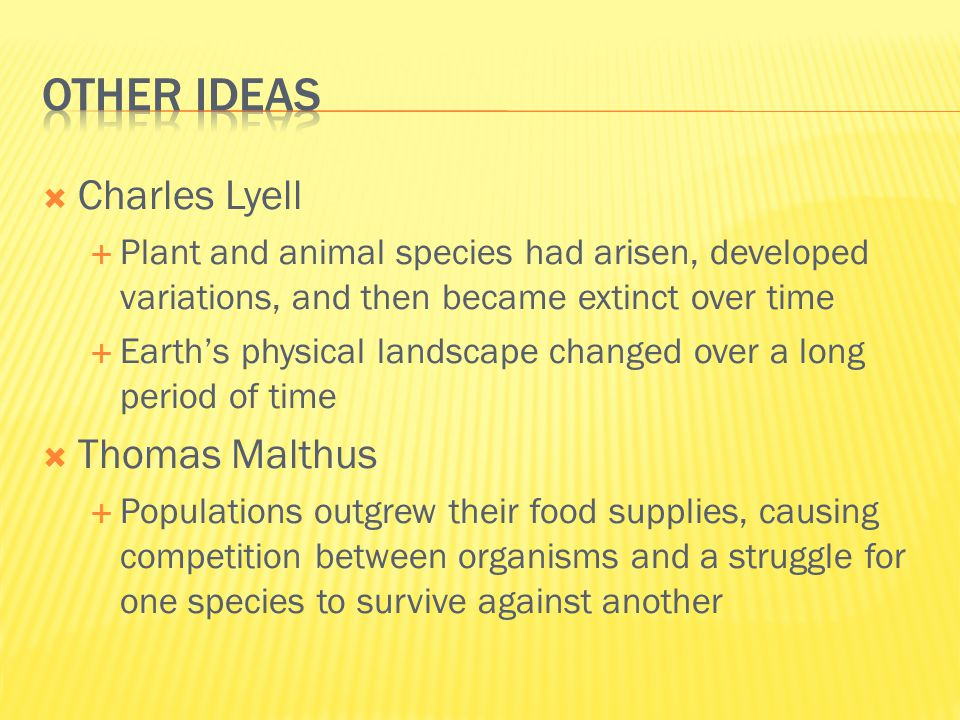 Other ideas Charles Lyell Thomas Malthus