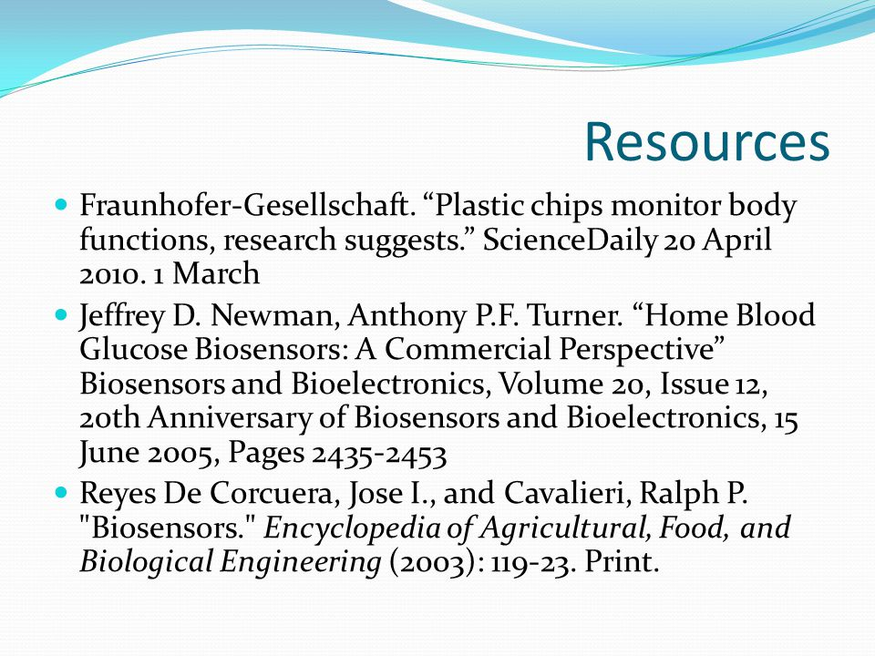 Resources Fraunhofer-Gesellschaft. Plastic chips monitor body functions, research suggests. ScienceDaily 20 April 2010. 1 March.