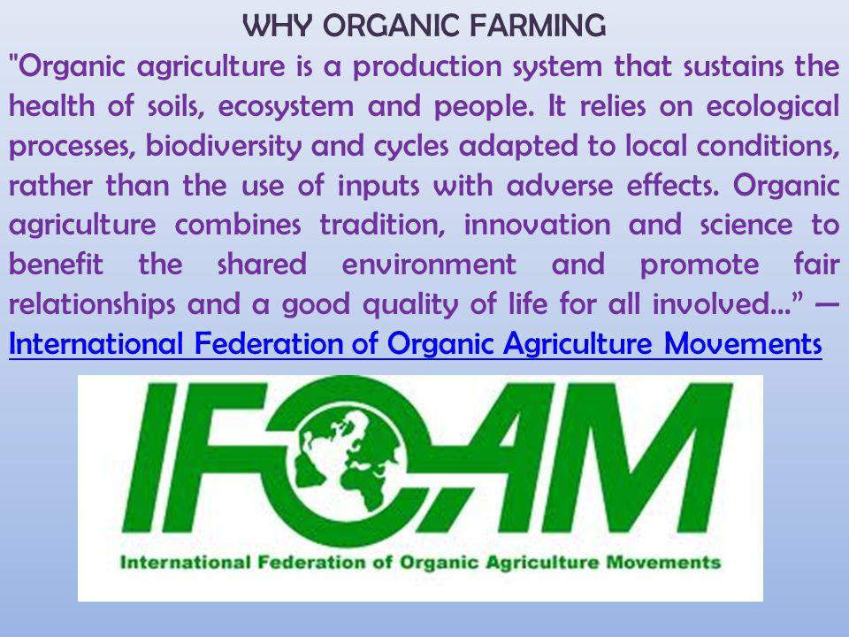 WHY ORGANIC FARMING