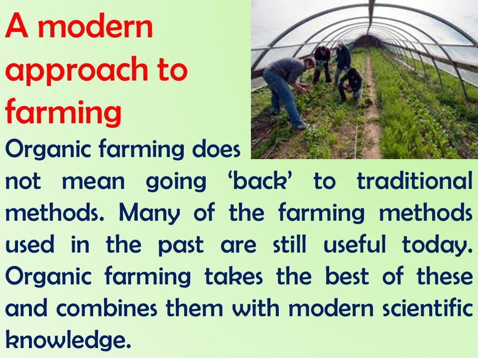 A modern approach to farming Organic farming does
