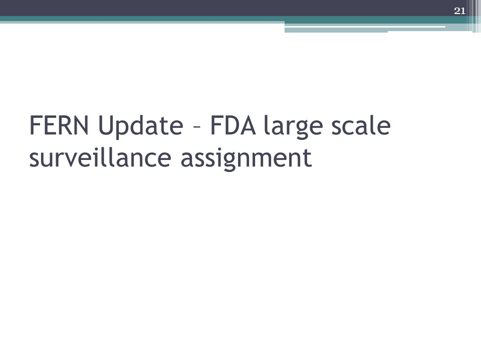 FERN Update – FDA large scale surveillance assignment