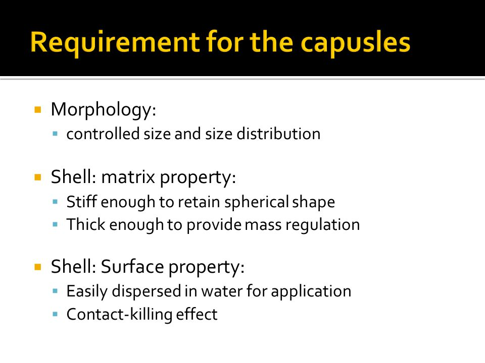 Requirement for the capusles