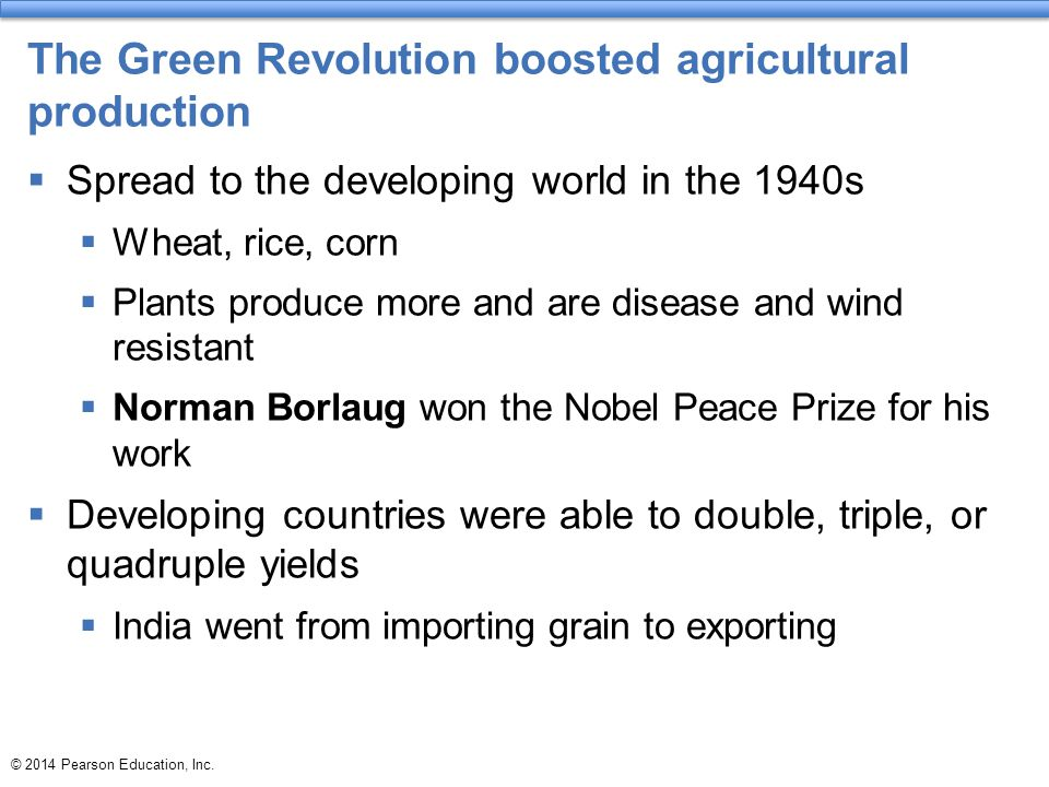 The Green Revolution boosted agricultural production