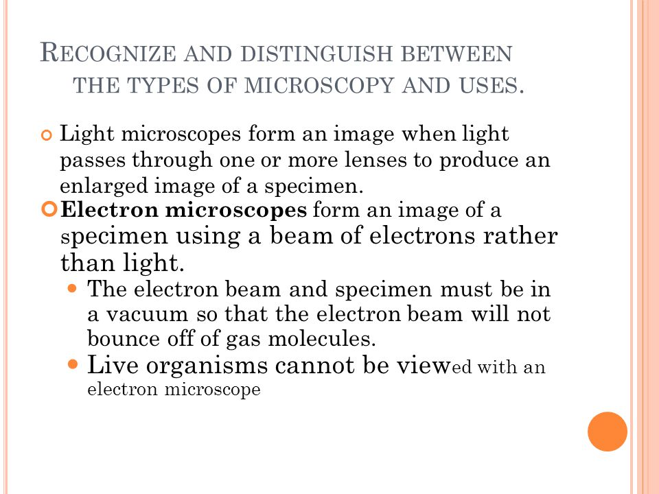 Recognize and distinguish between the types of microscopy and uses.