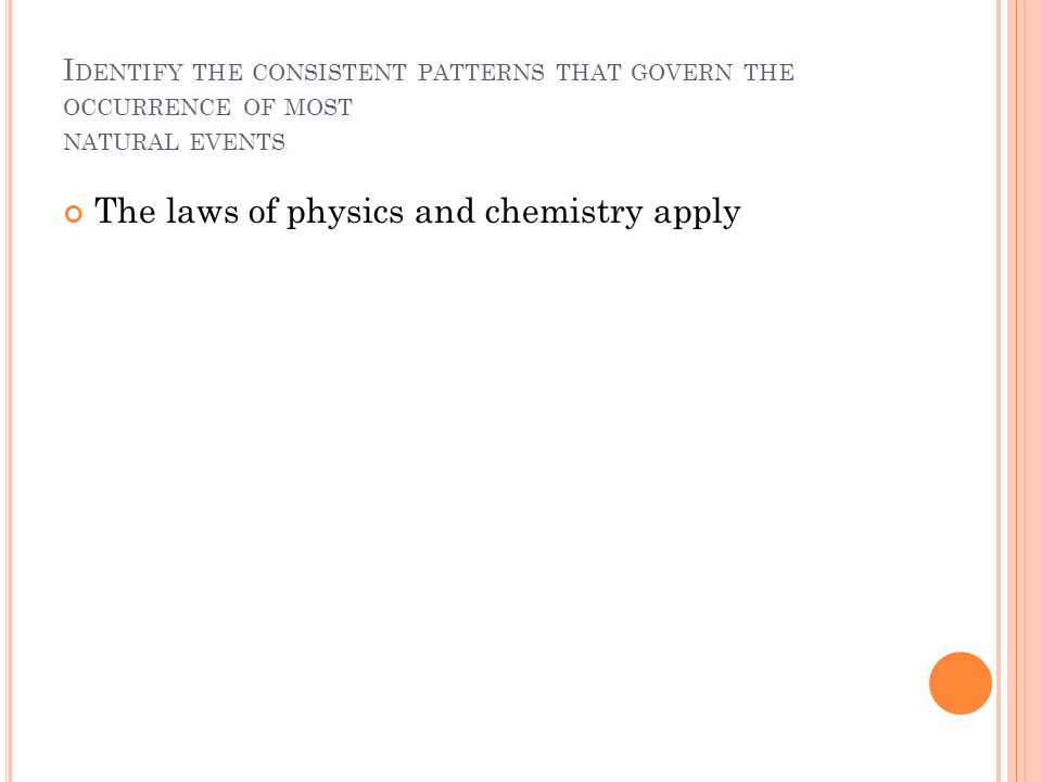 The laws of physics and chemistry apply