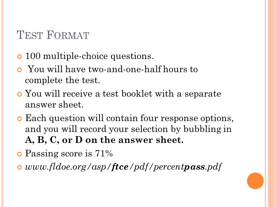 Test Format 100 multiple-choice questions.