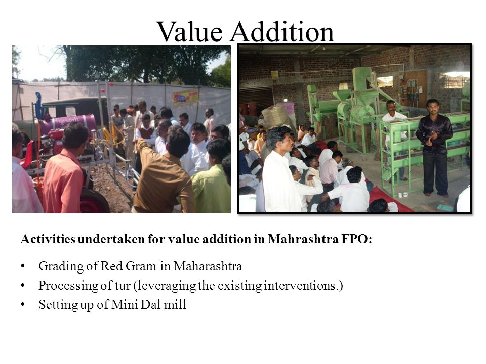 Value Addition Activities undertaken for value addition in Mahrashtra FPO: Grading of Red Gram in Maharashtra.