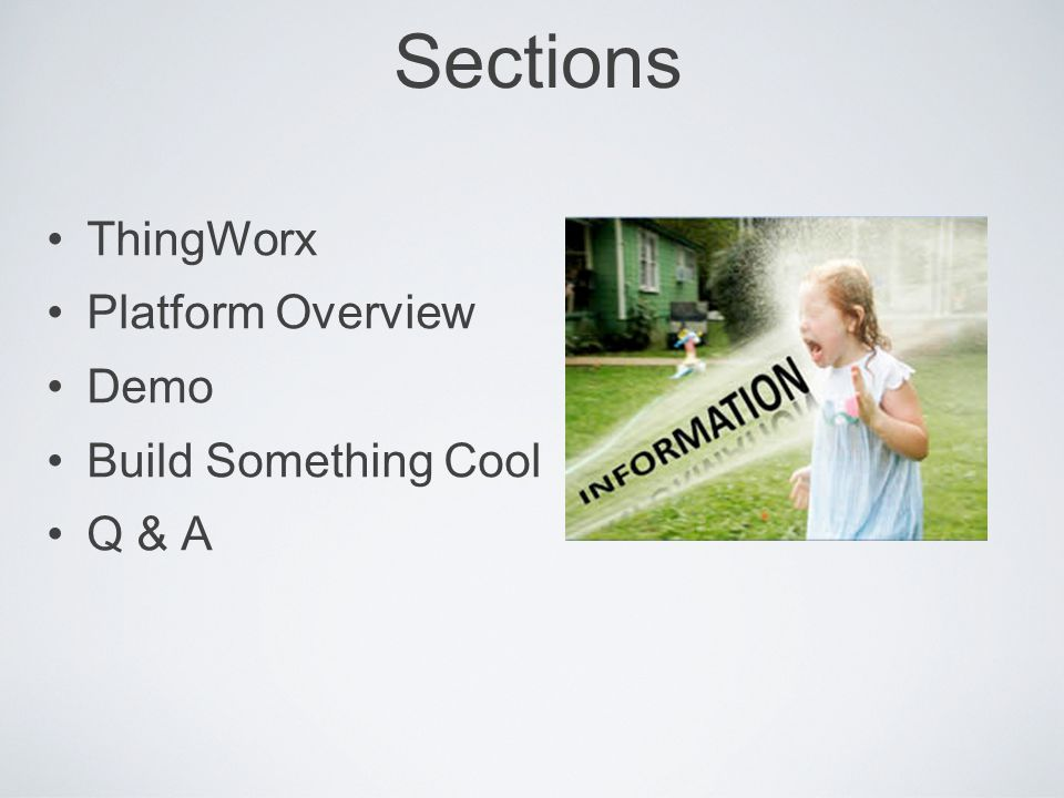 Sections ThingWorx Platform Overview Demo Build Something Cool Q & A