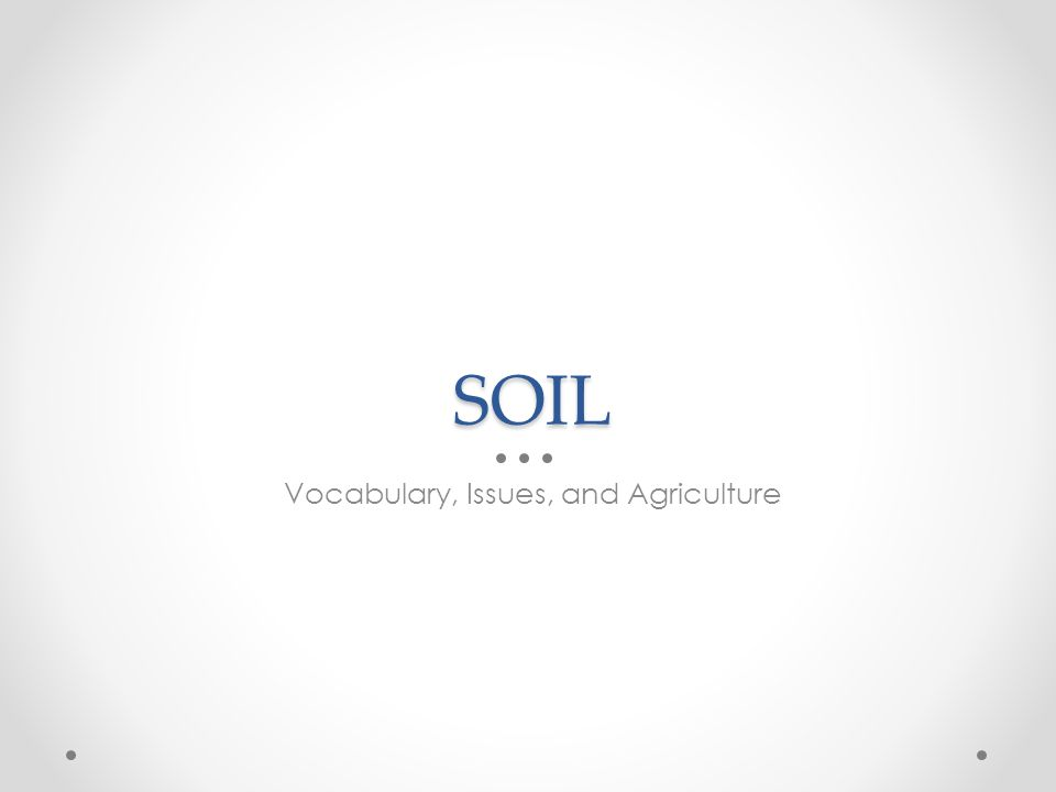 Vocabulary, Issues, and Agriculture