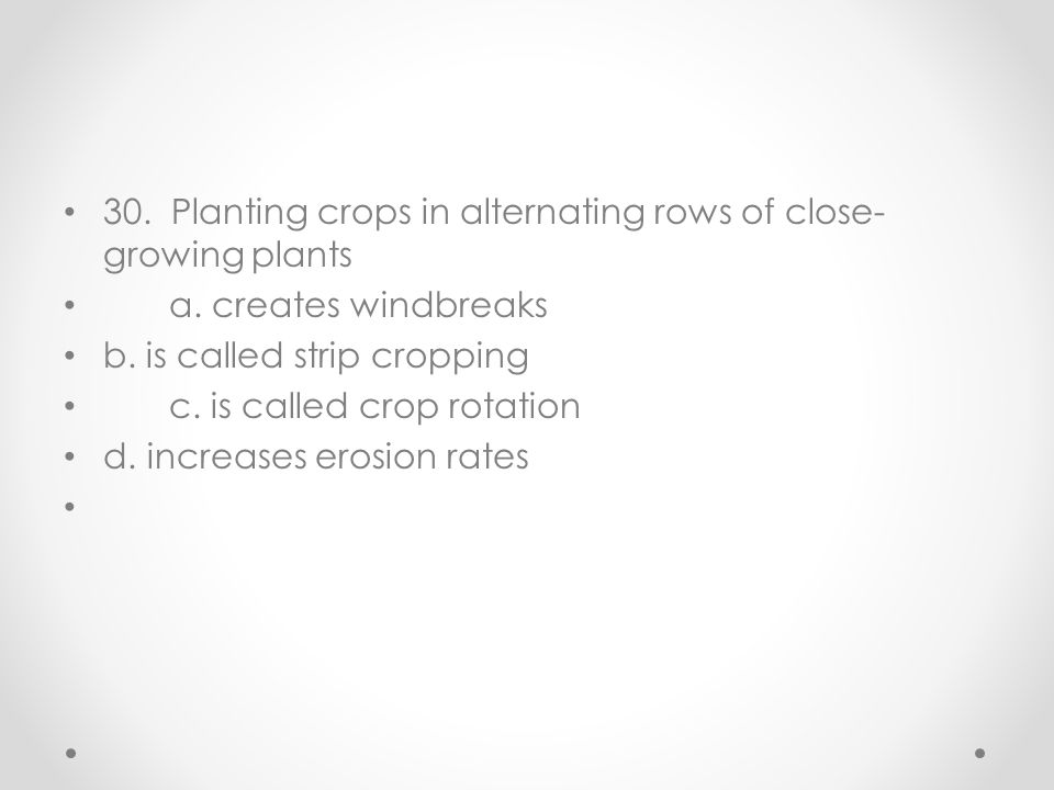30. Planting crops in alternating rows of close-growing plants