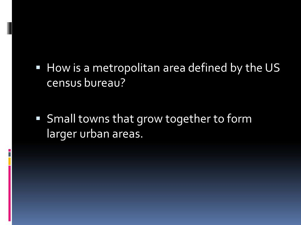 How is a metropolitan area defined by the US census bureau